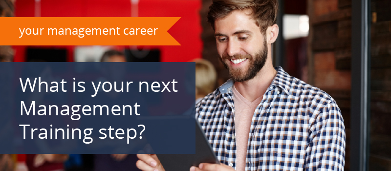 Choosing a Management Course: What is your next Management Training Step?