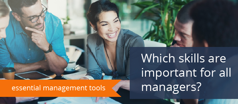 Essential Management Skills: Which Skills Are Important for All Managers?