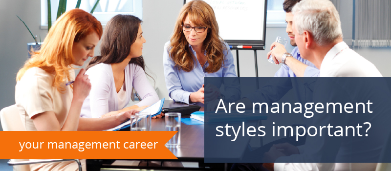 Management Styles: Are they important?